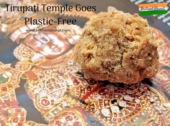 Tirumala Tirupathi ,Tirupati Temple Goes Plastic-Free,plastic-free with eco-friendly packaging,Sri Vari Laddoos,Aditya Birla Company- Hindalco and Jute Corporation of India, brilliant Bharat