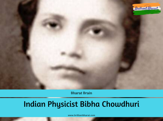 Indian Physicist Bibha Chowdhuri